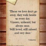 those we love walk beside us