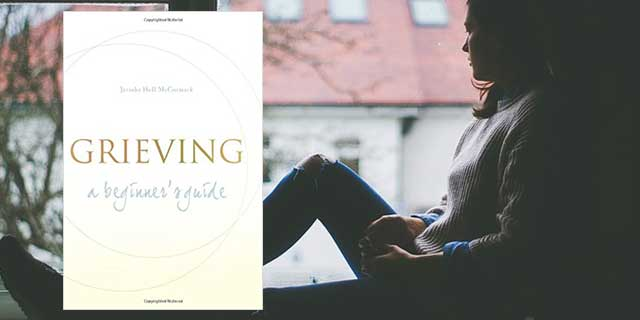 Grieving – A Beginners Guide by Jerusha Hull McCormack